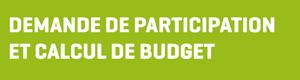 Demande de participation et calcul de budget